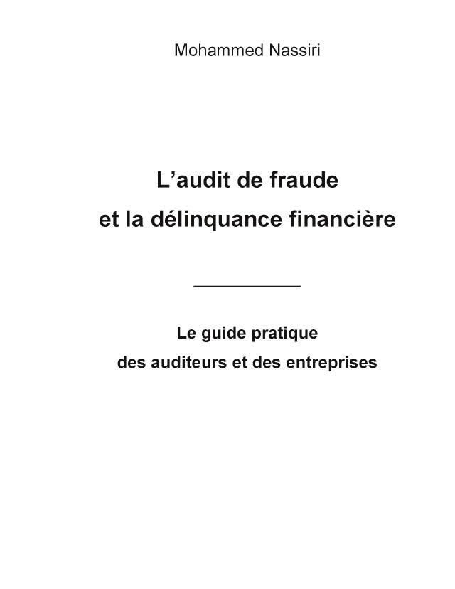 laudit de fraude et la delinquance financiere le guide pratique des auditeurs et des entreprises